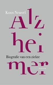 Alzheimer. Biografie van een ziekte