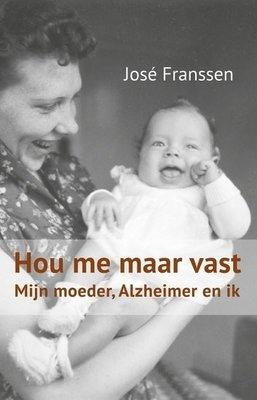 Hou me maar vast. Mijn moeder, Alzheimer en ik.