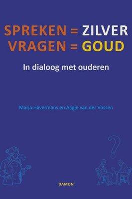 Spreken is zilver, vragen is goud - workshop in dialoog met ouderen