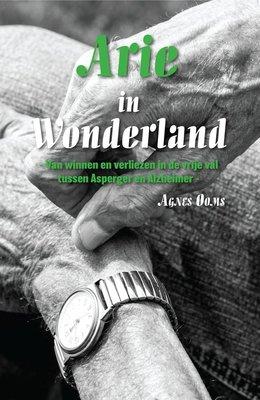 Arie in Wonderland - van winnen en verliezen in de vrije val tussen Asperger en Alzheimer