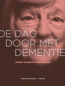 De dag door met dementie - dr. Anneke van der Plaats & Dick Kits