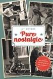 Pure nostalgie - De mooiste herinneringen van de jaren 30 tot eind jaren 70