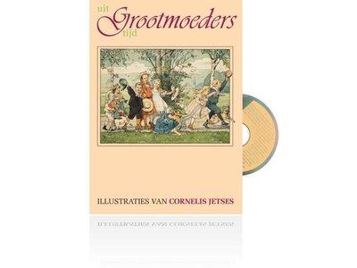 'Uit grootmoeders tijd' met liedjes en CD, deel 1 van 3