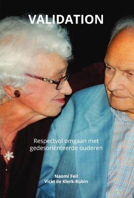 Validation: Respectvol omgaan met gedesoriënteerde ouderen