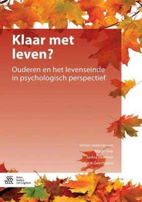 Klaar met leven? Ouderen en het levenseinde in psychologisch perspectief.
