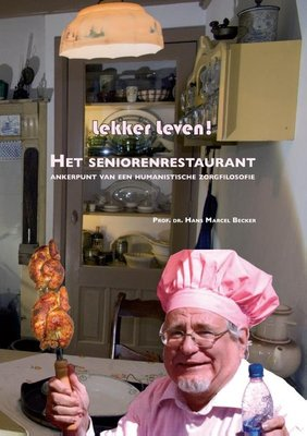 Lekker leven! Het seniorenrestaurant: ankerpunt van een humanistische zorgfilosofie