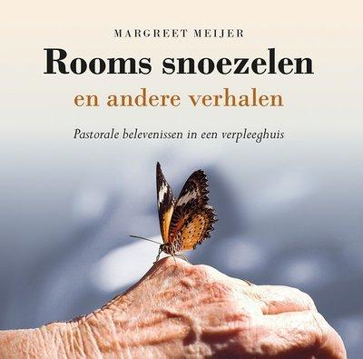 Rooms snoezelen en andere verhalen. Pastorale belevenissen in een verpleeghuis.