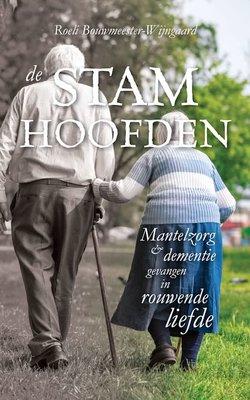 De stamhoofden - Mantelzorg en dementie gevangen in rouwende liefde.