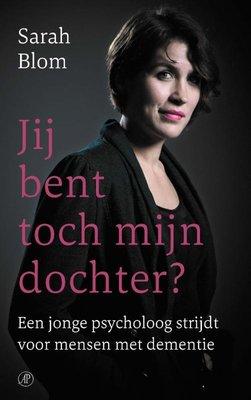 Jij bent toch mijn dochter. Een jonge psycholoog strijdt voor mensen met dementie.