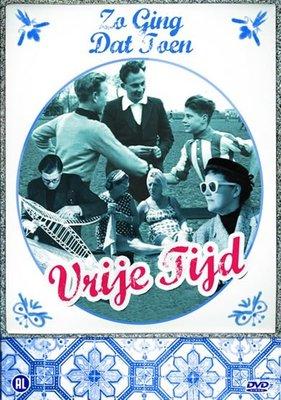 DVD Vroeger - Zo ging dat Toen - Vrije tijd