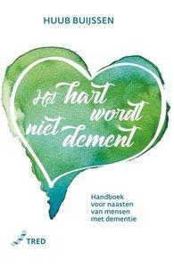 Het hart wordt niet dement. Handboek voor naasten met dementie.