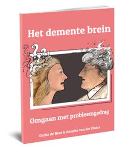 Het Demente Brein. Omgaan met probleemgedrag.