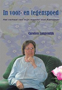 In voor- en tegenspoed! Het verhaal van mijn moeder met Alzheimer.