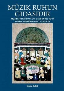 Müzik Ruhun Gidasidir. Muziektherapeutische liedbundel voor Turkse migranten met dementie.