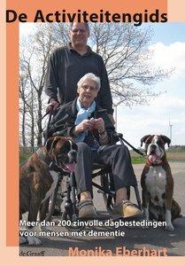 De Activiteitengids - Meer dan 200 zinvolle dagbestedingen voor mensen met dementie